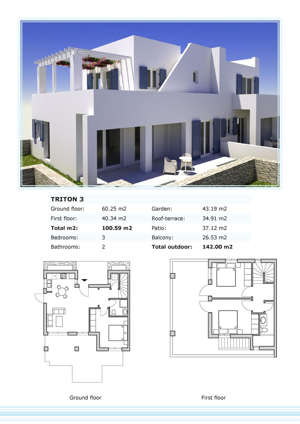 TRITON 3 Ground floor   60.25 m2  Garden   43.19 m2  First floor   40.34 m2  Roof-terrace   34.91 m2  Total m2   100.59 m2...