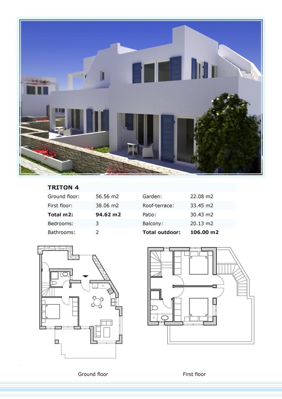 TRITON 4 Ground floor   56.56 m2  Garden   22.08 m2  First floor   38.06 m2  Roof-terrace   33.45 m2  Total m2   94.62 m2 ...