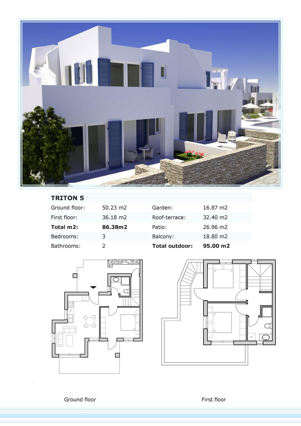 TRITON 5 Ground floor   50.23 m2  Garden   16.87 m2  First floor   36.18 m2  Roof-terrace   32.40 m2  Total m2   86.38m2  ...