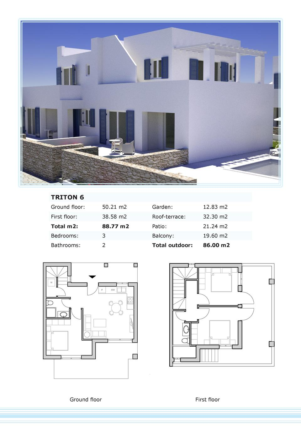 TRITON 6 Ground floor   50.21 m2  Garden   12.83 m2  First floor   38.58 m2  Roof-terrace   32.30 m2  Total m2   88.77 m2 ...