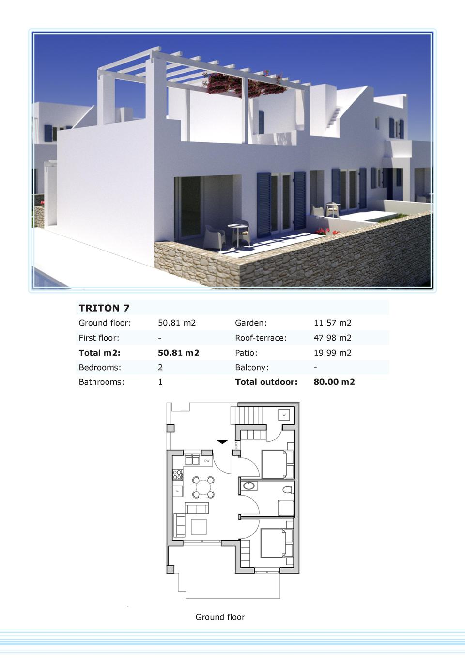TRITON 7 Ground floor   50.81 m2  Garden   11.57 m2  First floor   -  Roof-terrace   47.98 m2  Total m2   50.81 m2  Patio ...