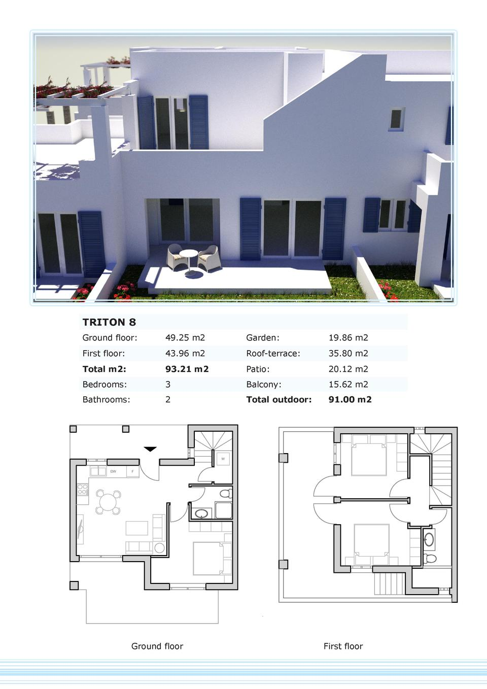 TRITON 8 Ground floor   49.25 m2  Garden   19.86 m2  First floor   43.96 m2  Roof-terrace   35.80 m2  Total m2   93.21 m2 ...