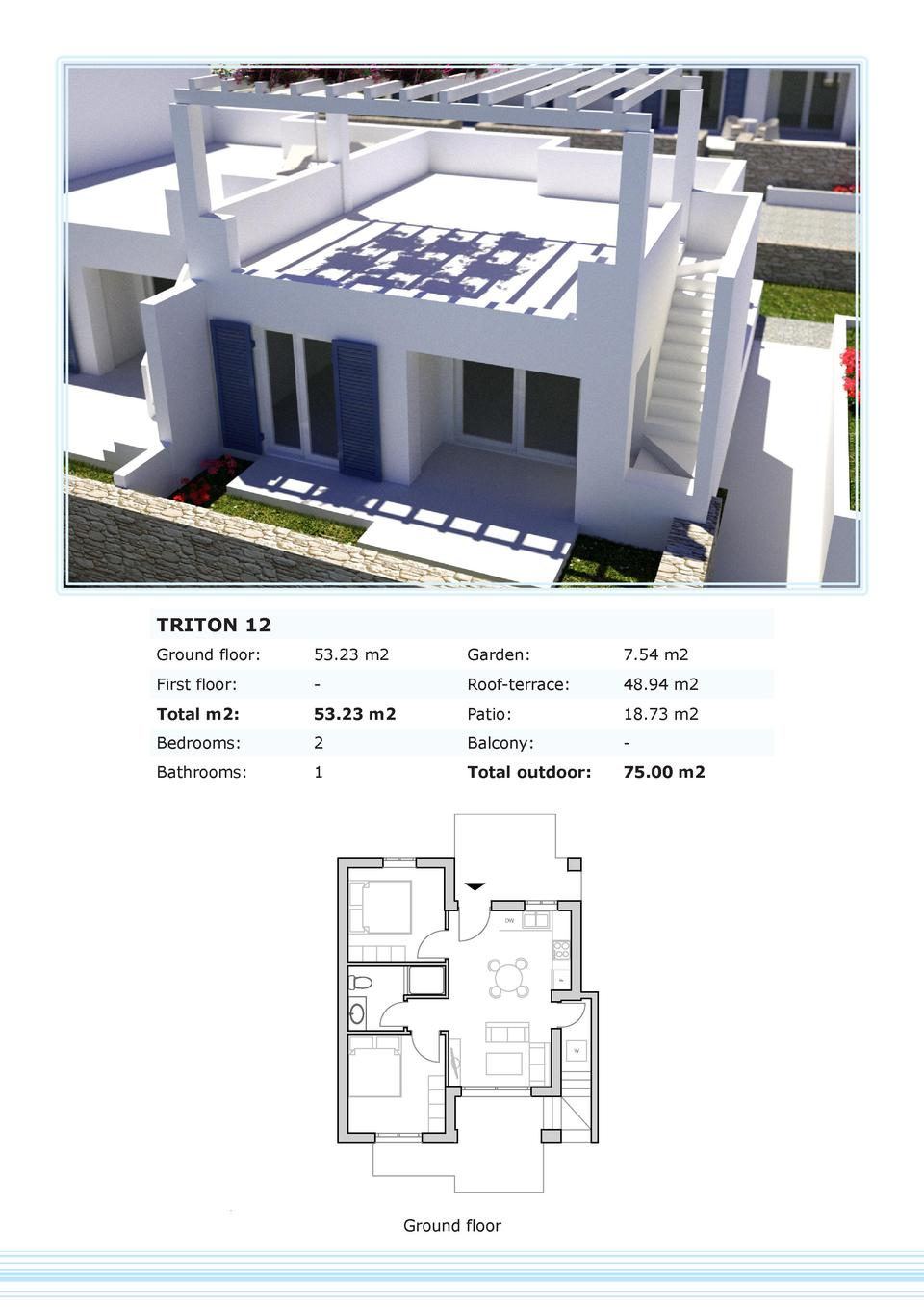 TRITON 12 Ground floor   53.23 m2  Garden   7.54 m2  First floor   -  Roof-terrace   48.94 m2  Total m2   53.23 m2  Patio ...