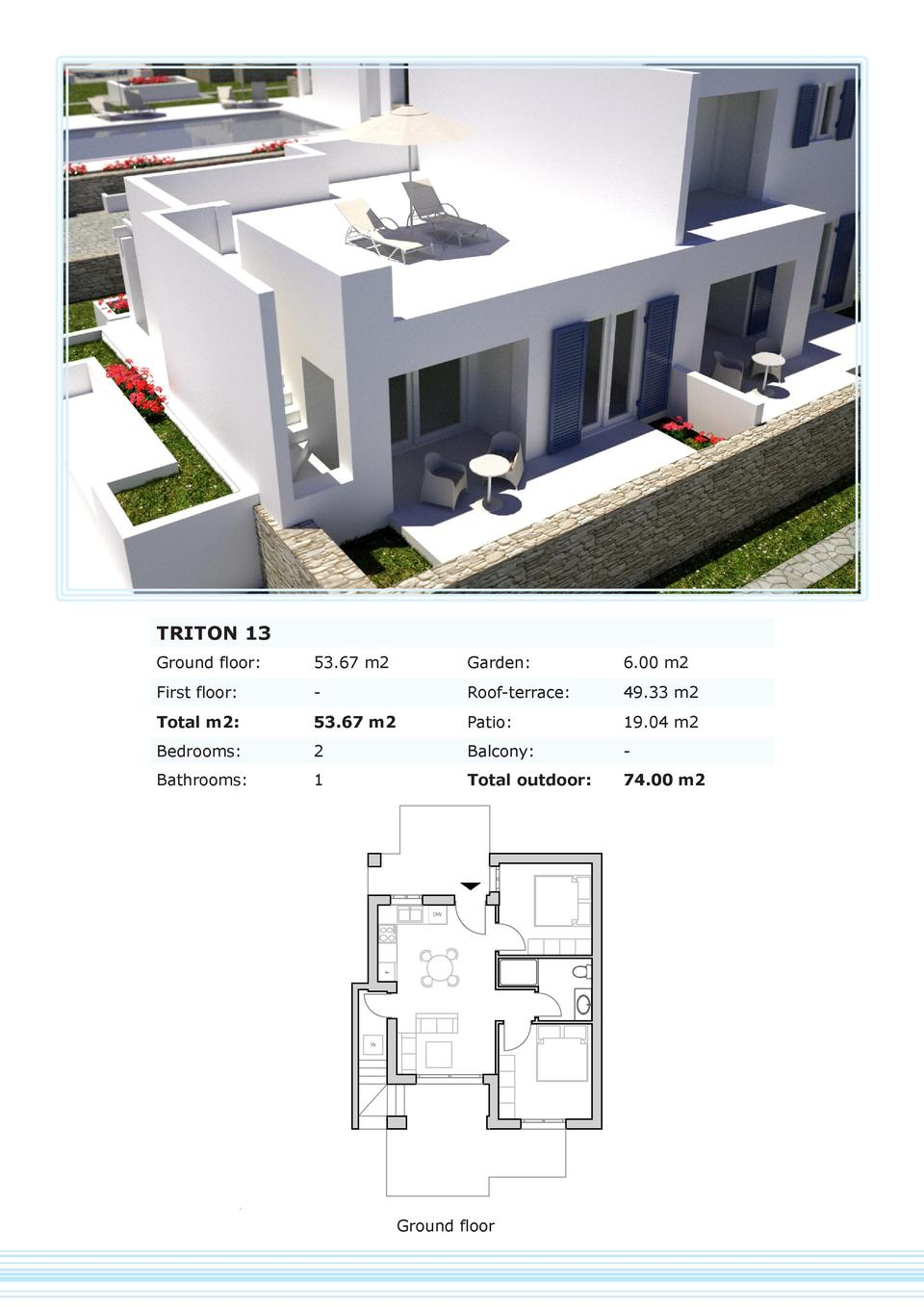 TRITON 13 Ground floor   53.67 m2  Garden   6.00 m2  First floor   -  Roof-terrace   49.33 m2  Total m2   53.67 m2  Patio ...