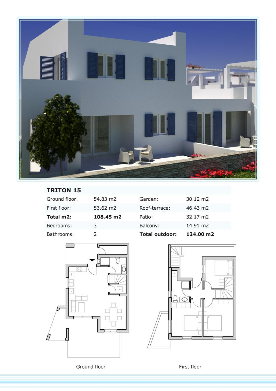 TRITON 15 Ground floor   54.83 m2  Garden   30.12 m2  First floor   53.62 m2  Roof-terrace   46.43 m2  Total m2   108.45 m...
