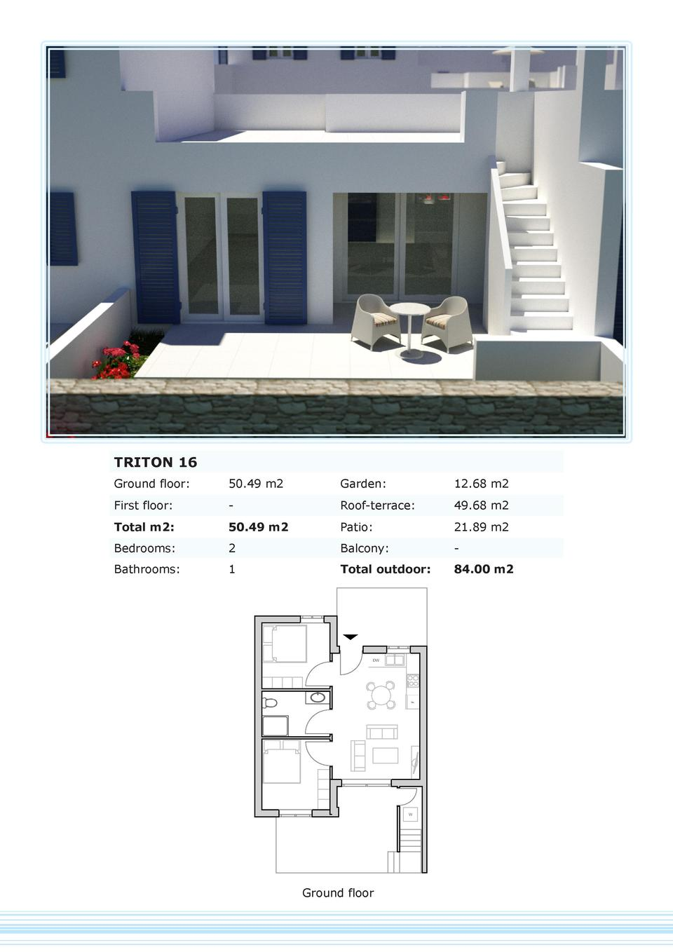 TRITON 16 Ground floor   50.49 m2  Garden   12.68 m2  First floor   -  Roof-terrace   49.68 m2  Total m2   50.49 m2  Patio...