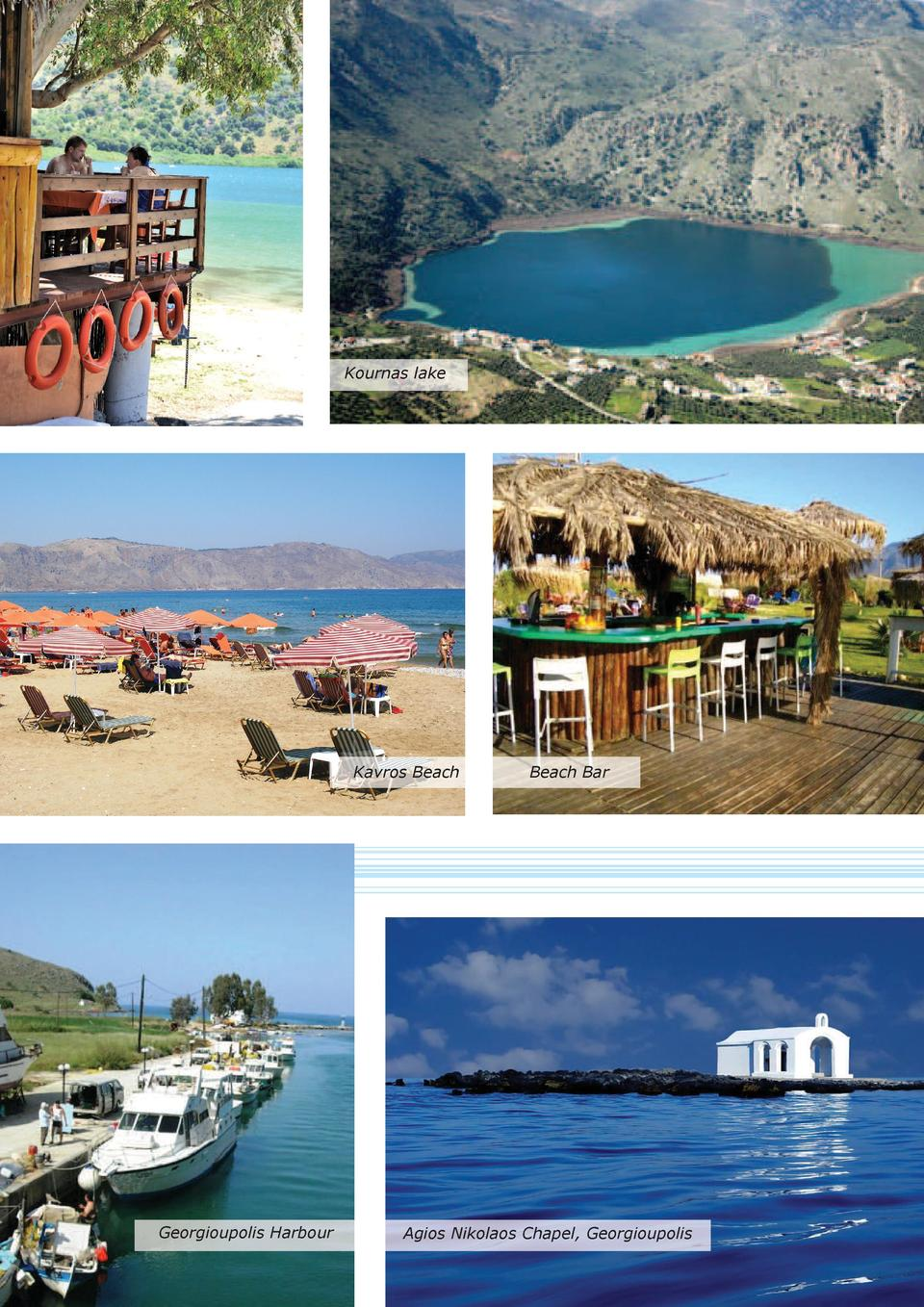 Kournas lake  Kavros Beach  Georgioupolis Harbour  Beach Bar  Agios Nikolaos Chapel, Georgioupolis