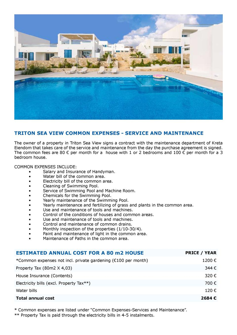 TRITON SEA VIEW COMMON EXPENSES - SERVICE AND MAINTENANCE The owner of a property in Triton Sea View signs a contract with...