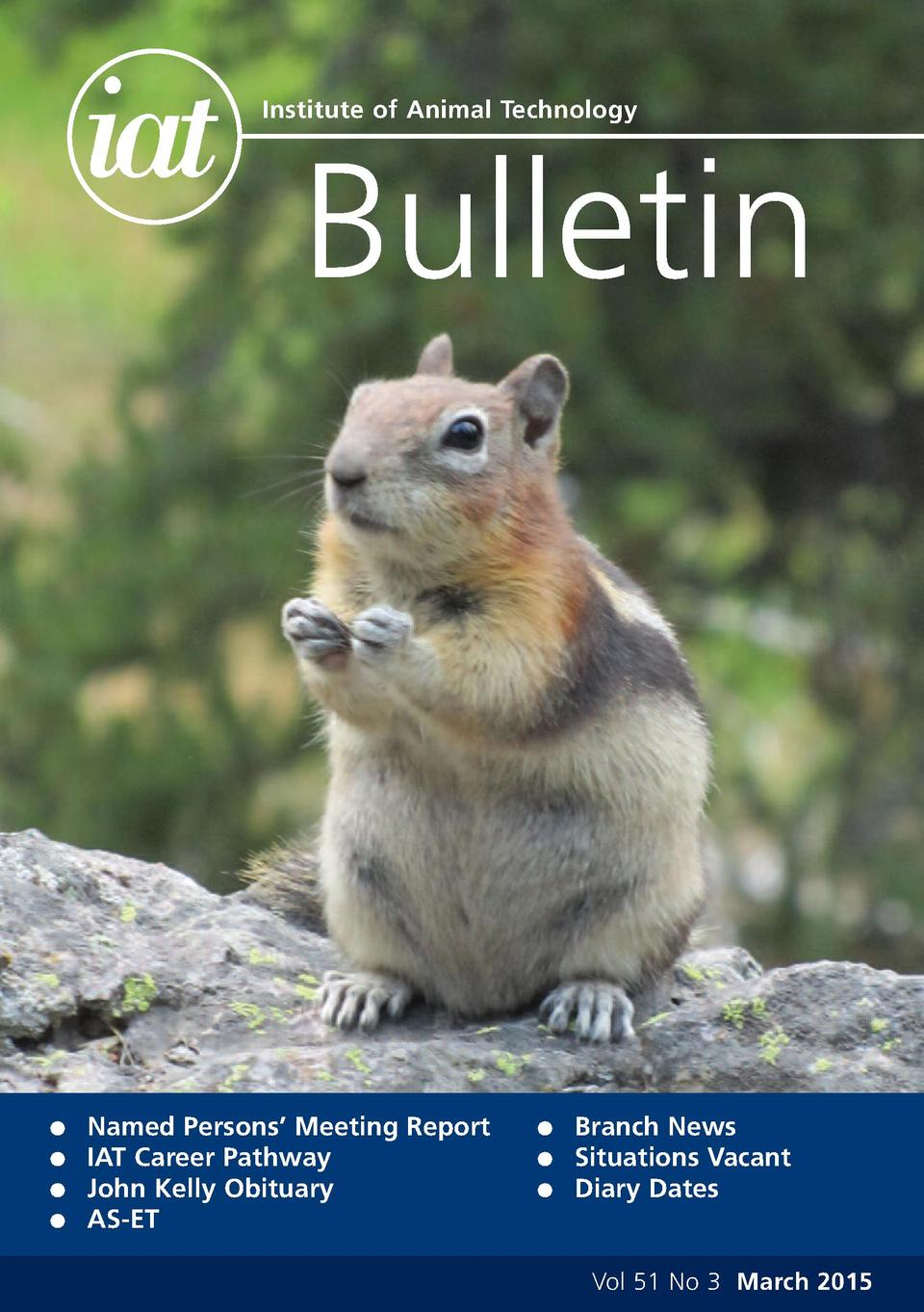 Institute of Animal Technology  Bulletin  G G G G  Named Persons    Meeting Report IAT Career Pathway John Kelly Obituary ...