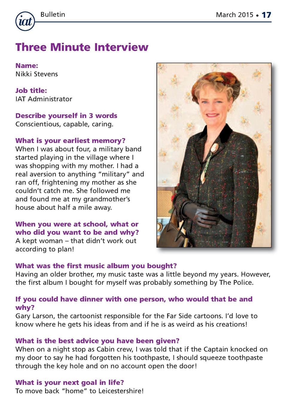 Bulletin  March 2015      17  Three Minute Interview Name  Nikki Stevens Job title  IAT Administrator Describe yourself in...