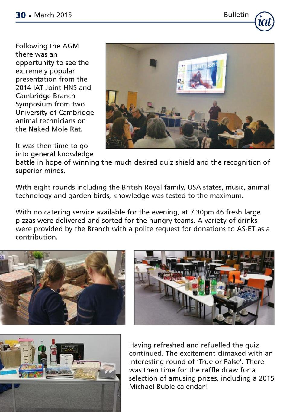 30     March 2015  Bulletin  Following the AGM there was an opportunity to see the extremely popular presentation from the...