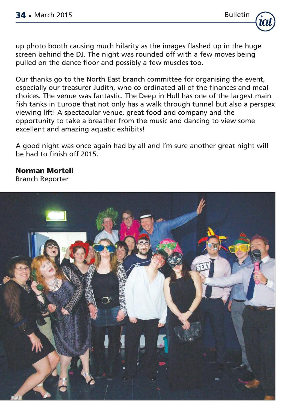 34     March 2015  Bulletin  up photo booth causing much hilarity as the images flashed up in the huge screen behind the D...
