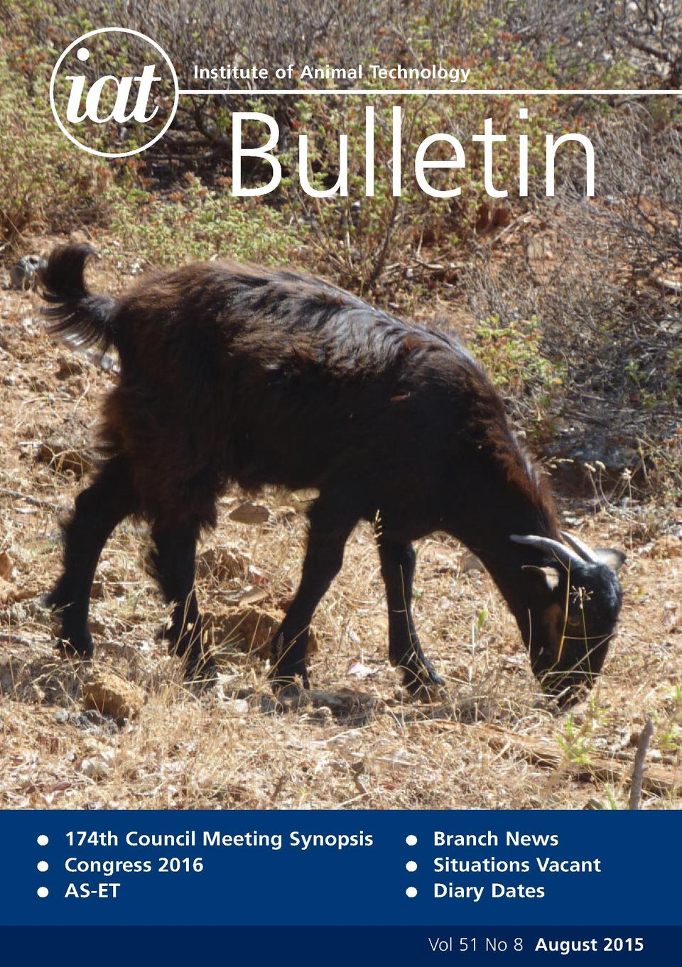 Institute of Animal Technology  Bulletin  G G G  174th Council Meeting Synopsis Congress 2016 AS-ET  G G G  Branch News Si...