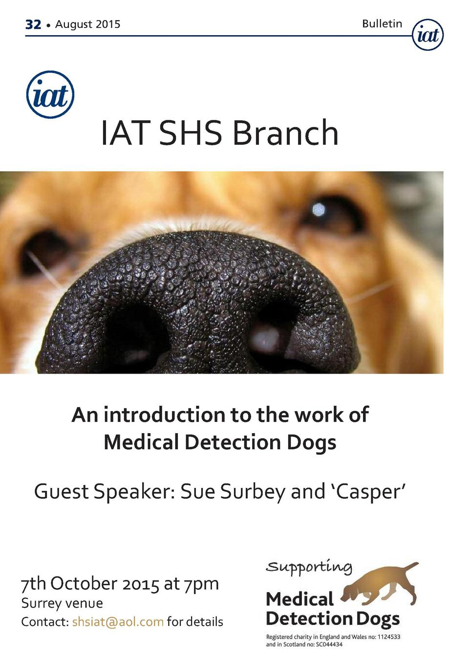 32     August 2015  Bulletin  IAT SHS Branch  An introduction to the work of Medical Detection Dogs Guest Speaker  Sue Sur...