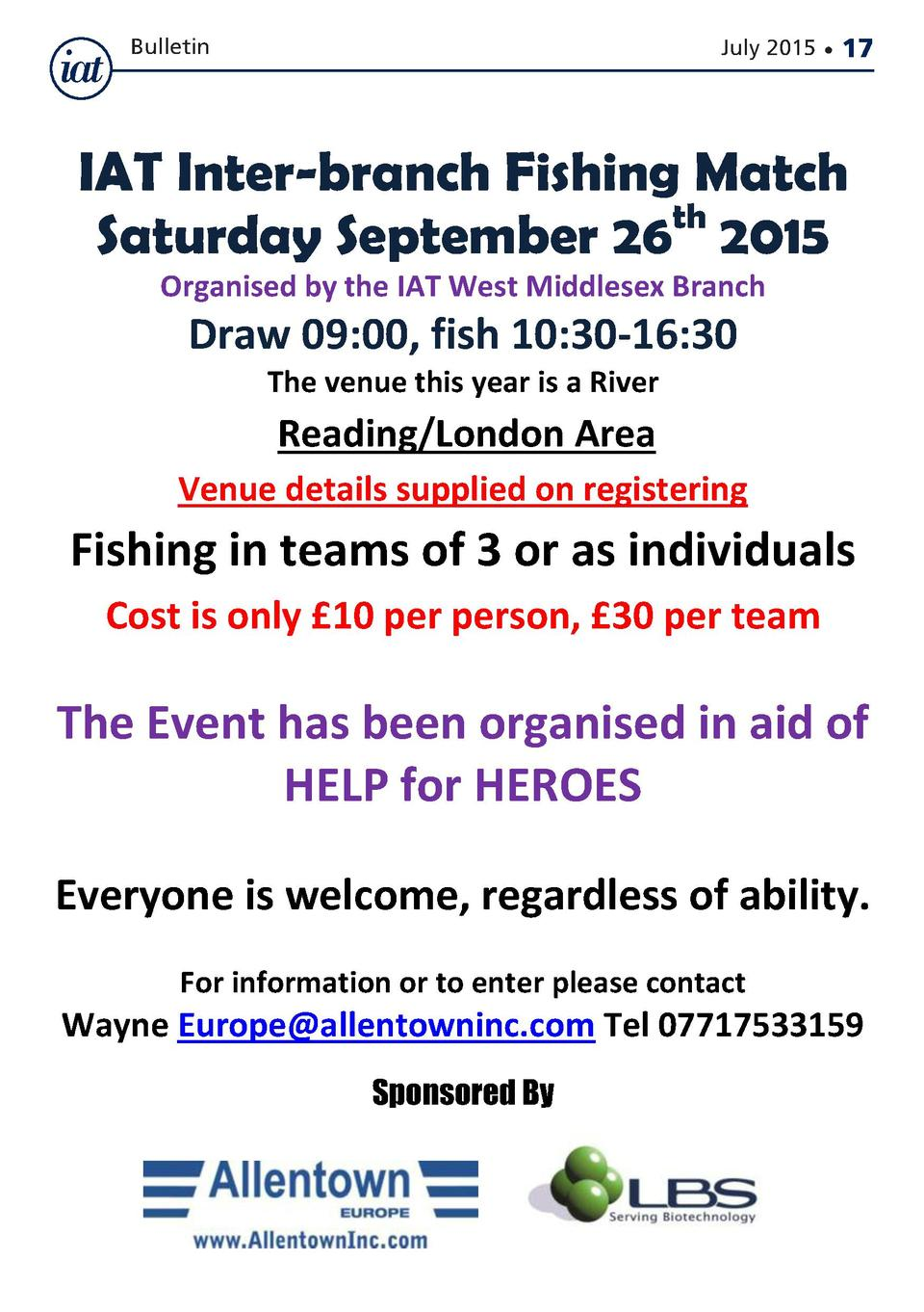 Bulletin  July 2015      17  IAT Inter-branch Fishing Match Saturday September 26th 2015 Organised by the IAT West Middles...
