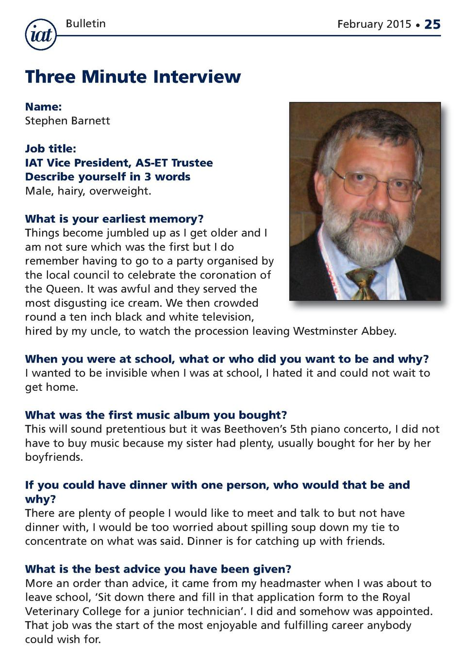Bulletin  February 2015      25  Three Minute Interview Name  Stephen Barnett Job title  IAT Vice President, AS-ET Trustee...