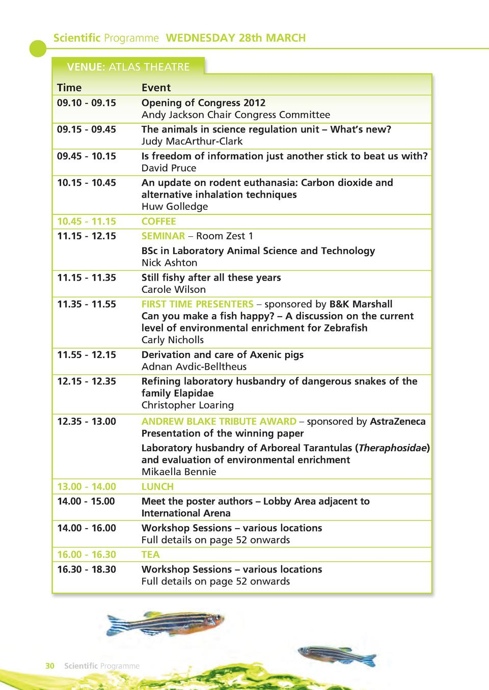 Scientific Programme WEDNESDAY 28th MARCH VENUE  ATLAS THEATRE Time  Event  09.10 - 09.15  Opening of Congress 2012 Andy J...