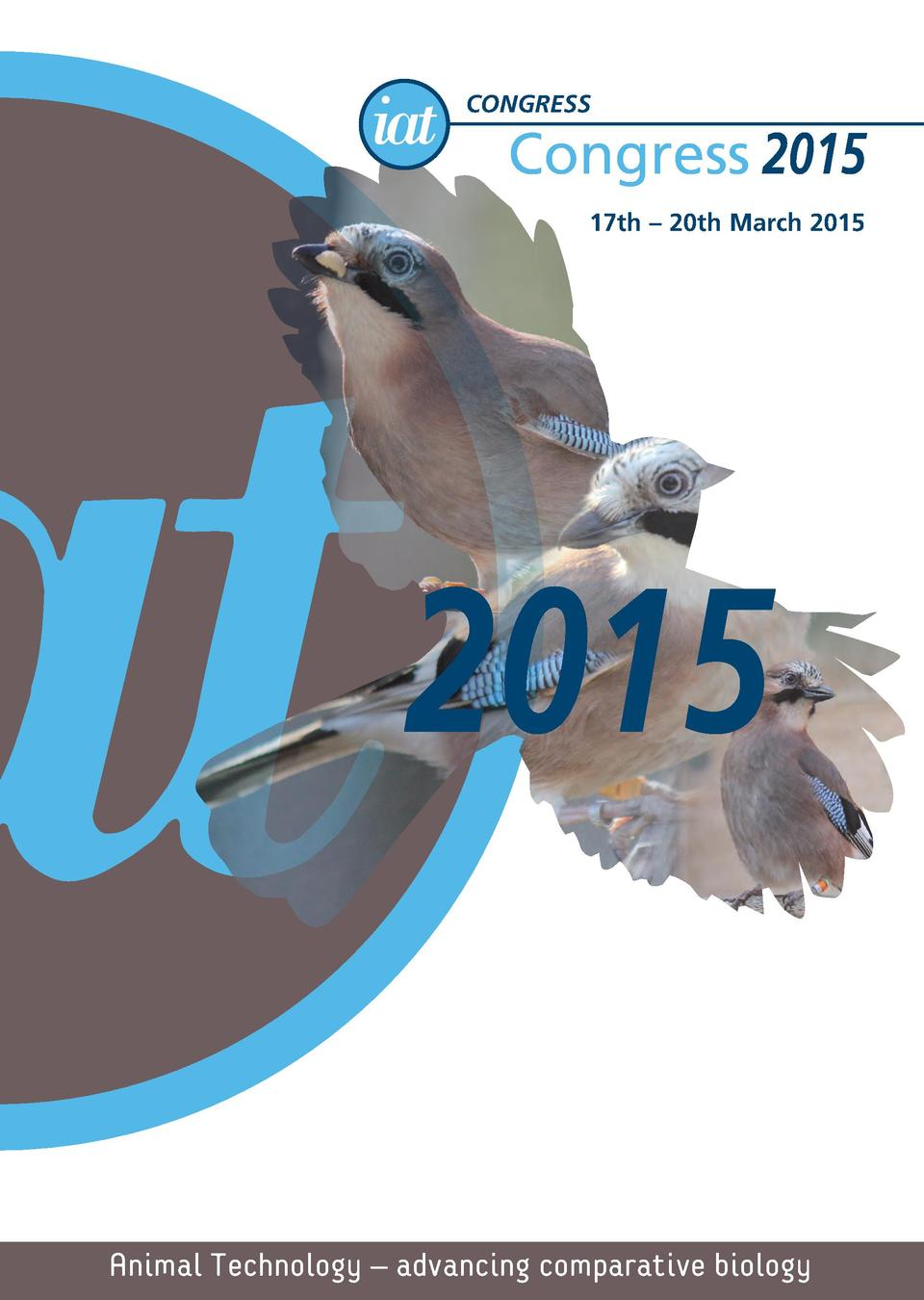 CONGRESS  Congress 2015 Congress 2015  17th     20th March 2015  www.iat.org.uk  2015  17th     20th March 2015  Animal Te...