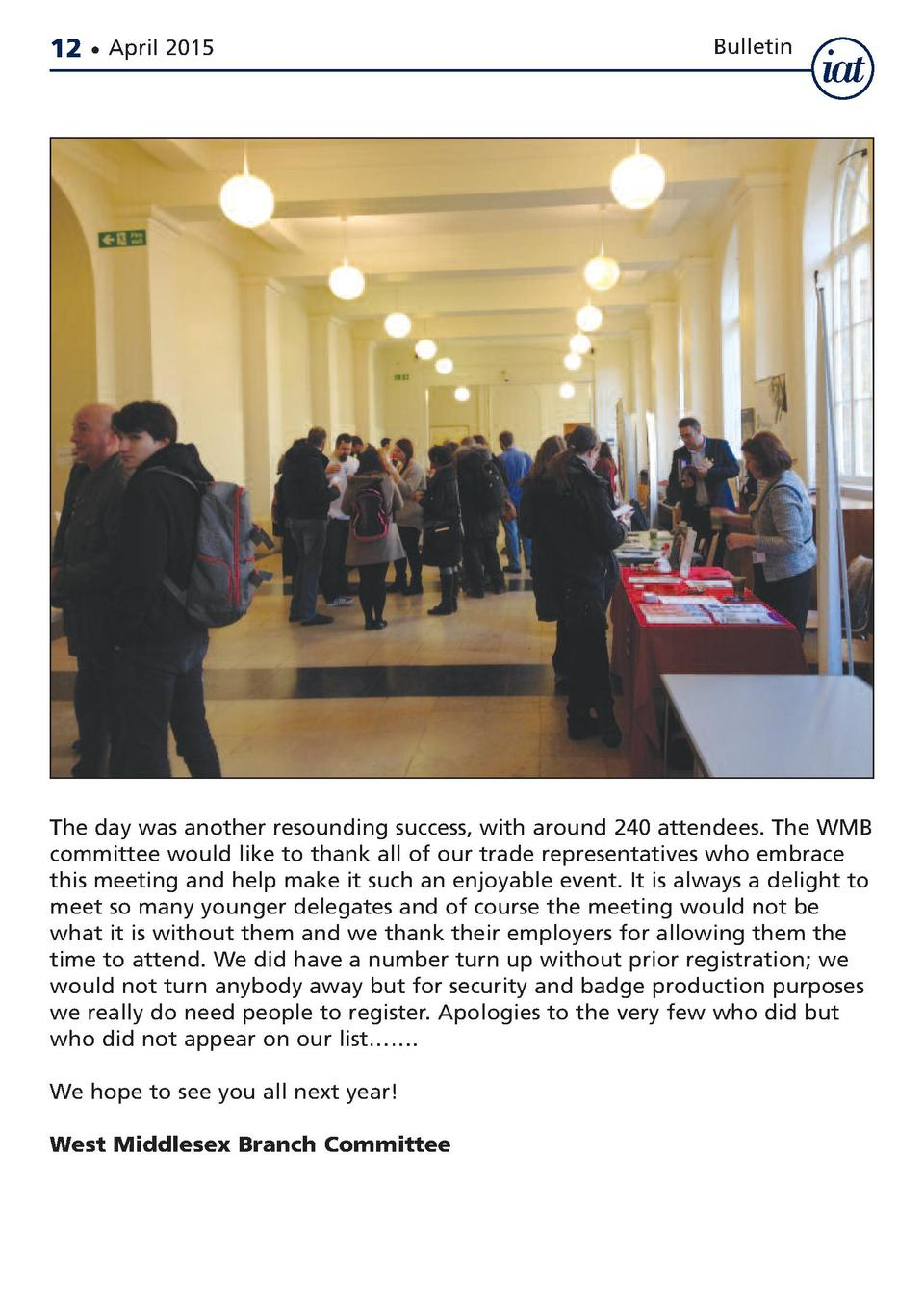 12     April 2015  Bulletin  The day was another resounding success, with around 240 attendees. The WMB committee would li...