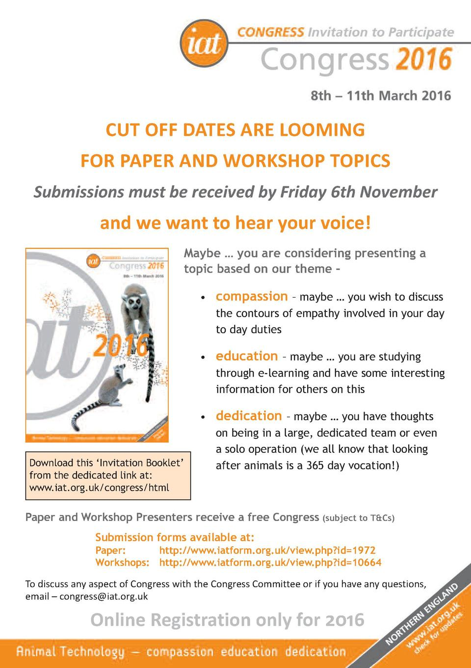 CUT OFF DATES ARE LOOMING  FOR PAPER AND WORKSHOP TOPICS  Submissions must be received by Friday 6th November  and we want...