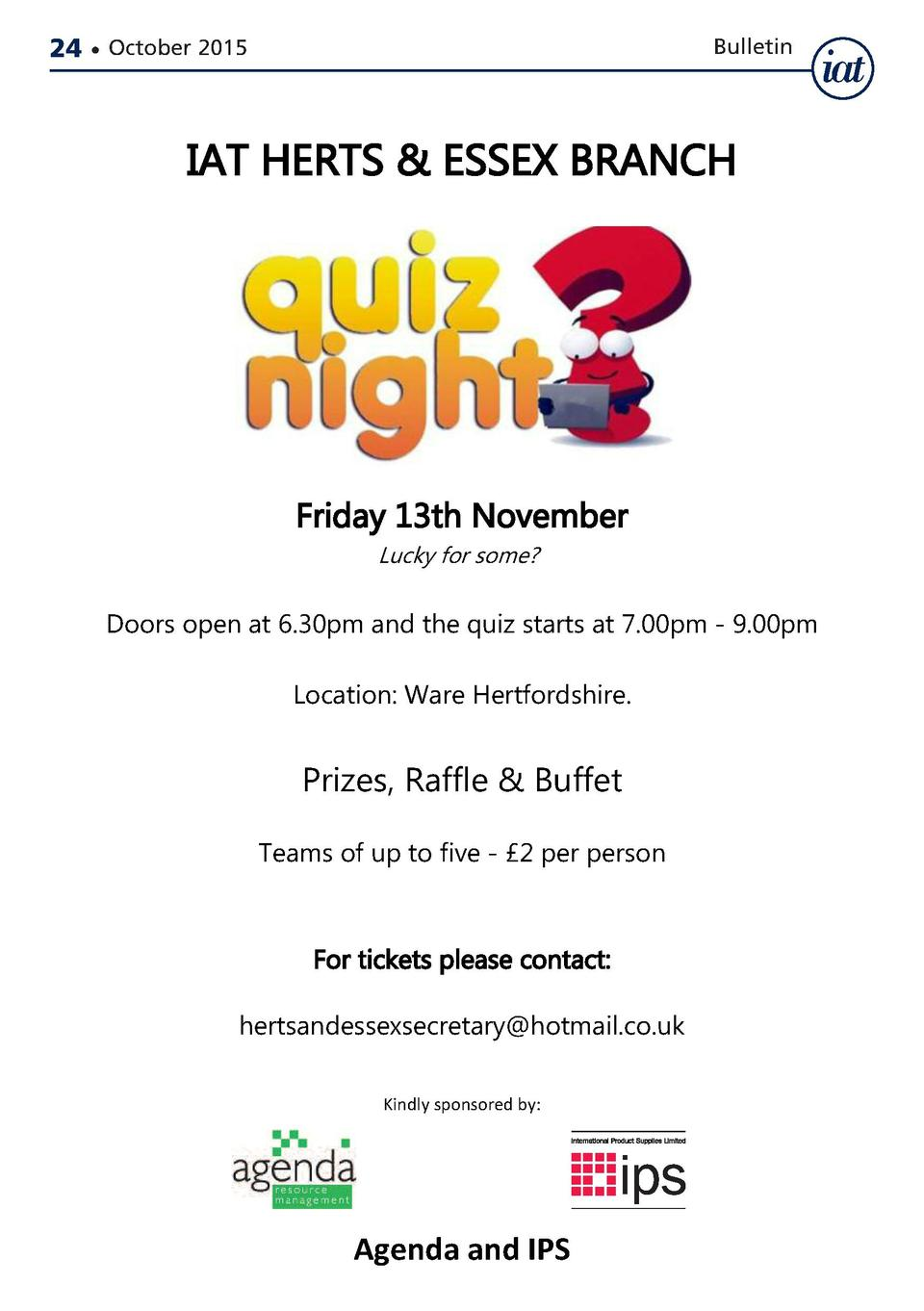 24     October 2015  Bulletin  IAT HERTS   ESSEX BRANCH  Friday 13th November Lucky for some   Doors open at 6.30pm and th...