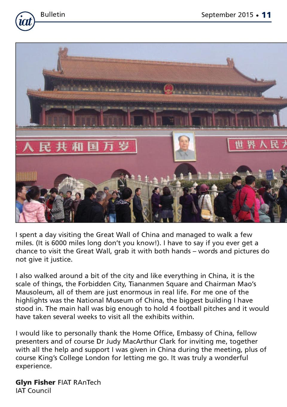 Bulletin  September 2015      11  I spent a day visiting the Great Wall of China and managed to walk a few miles.  It is 6...