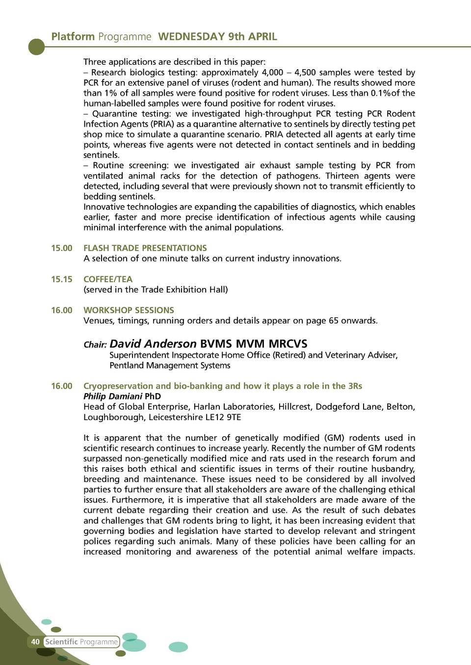 Platform Programme WEDNESDAY 9th APRIL    Three applications are described in this paper     Research biologics testing  a...