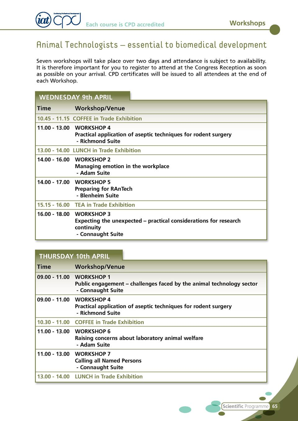 Each course is CPD accredited  Workshops  Animal Technologists     essential to biomedical development Seven workshops wil...