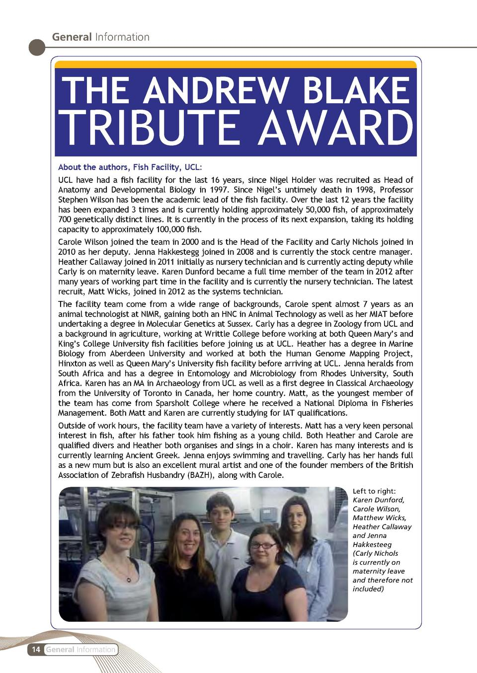 General Information  THE ANDREW BLAKE  TRIBUTE AWARD About the authors, Fish Facility, UCL  UCL have had a fish facility f...
