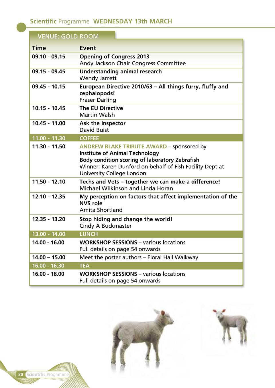 Scientific Programme WEDNESDAY 13th MARCH VENUE  GOLD ROOM Time Event 09.10 - 09.15  Opening of Congress 2013   Andy Jacks...