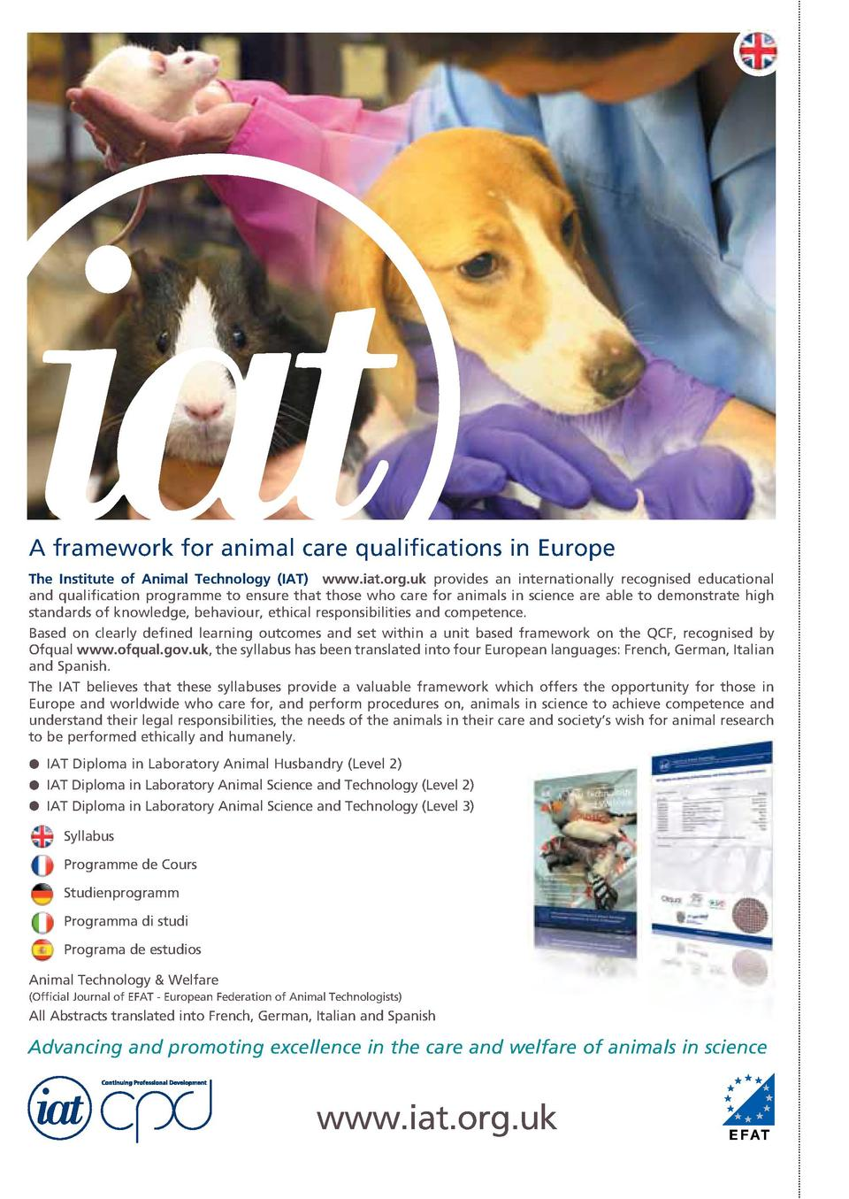 A framework for animal care qualifications in Europe The Institute of Animal Technology  IAT  www.iat.org.uk provides an i...