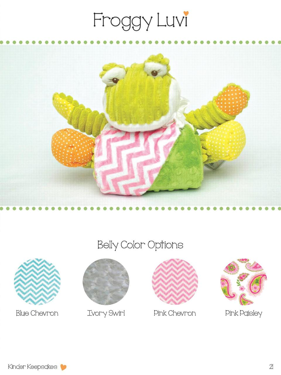 Froggy Luvi  Belly Color Options  Blue Chevron  Kinder Keepsakes  Ivory Swirl  Pink Chevron  Pink Paisley  21