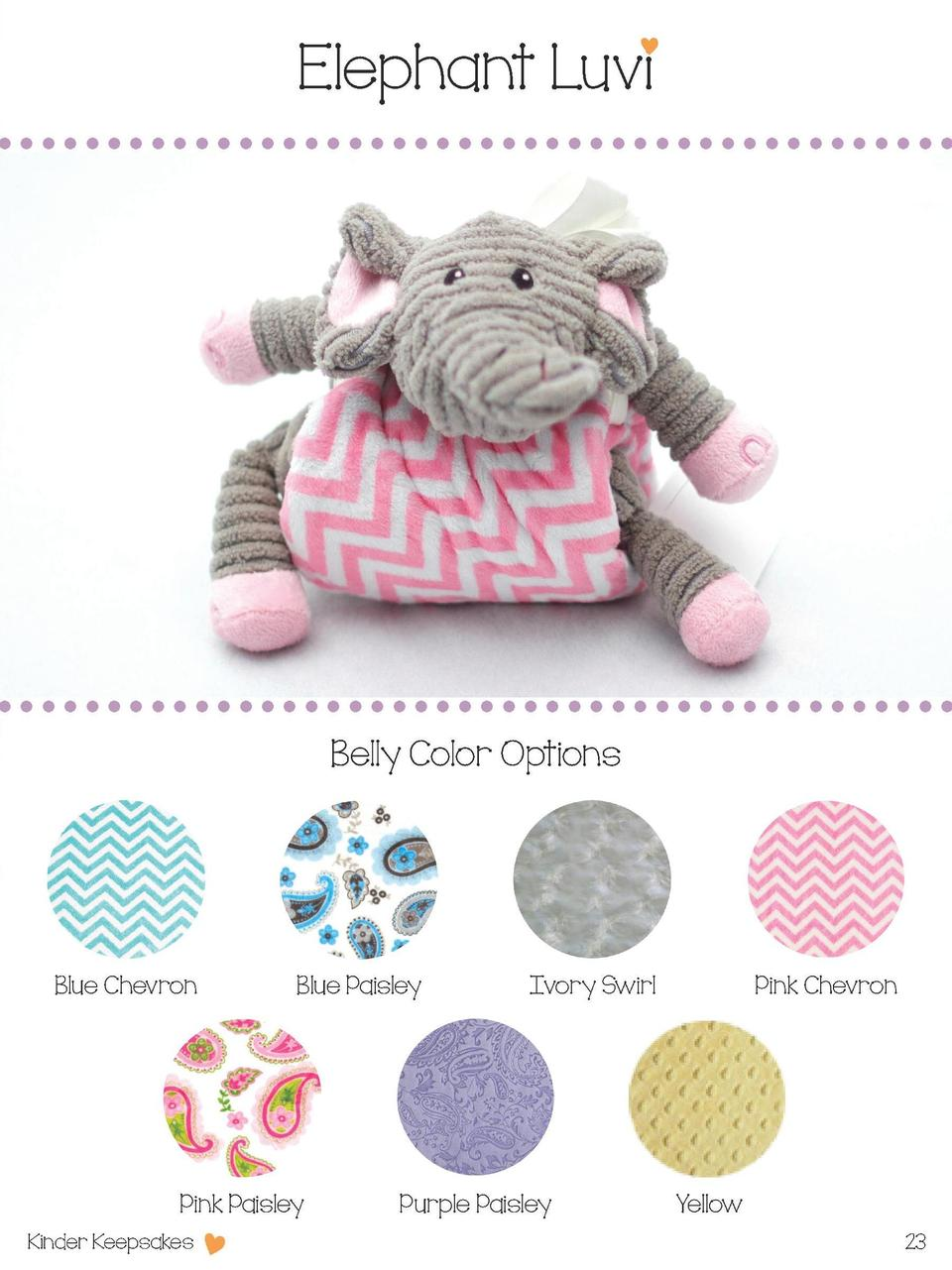Elephant Luvi  Belly Color Options  Blue Chevron  Blue Paisley  Pink Paisley Kinder Keepsakes  Ivory Swirl  Purple Paisley...