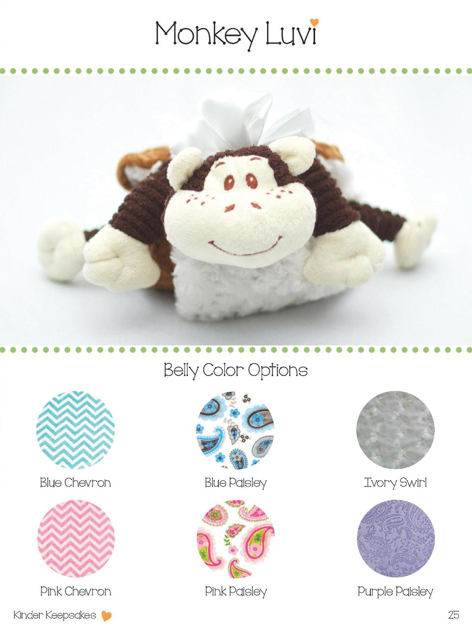 Monkey Luvi  Belly Color Options  Blue Chevron  Blue Paisley  Ivory Swirl  Pink Chevron  Pink Paisley  Purple Paisley  Kin...