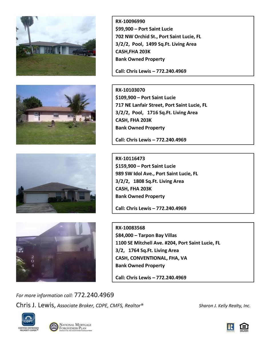 RX-10096990  99,900     Port Saint Lucie 702 NW Orchid St., Port Saint Lucie, FL 3 2 2, Pool, 1499 Sq.Ft. Living Area CASH...