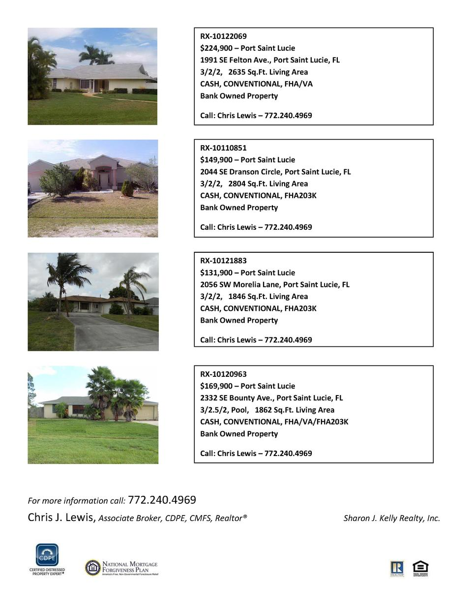 RX-10122069  224,900     Port Saint Lucie 1991 SE Felton Ave., Port Saint Lucie, FL 3 2 2, 2635 Sq.Ft. Living Area CASH, C...