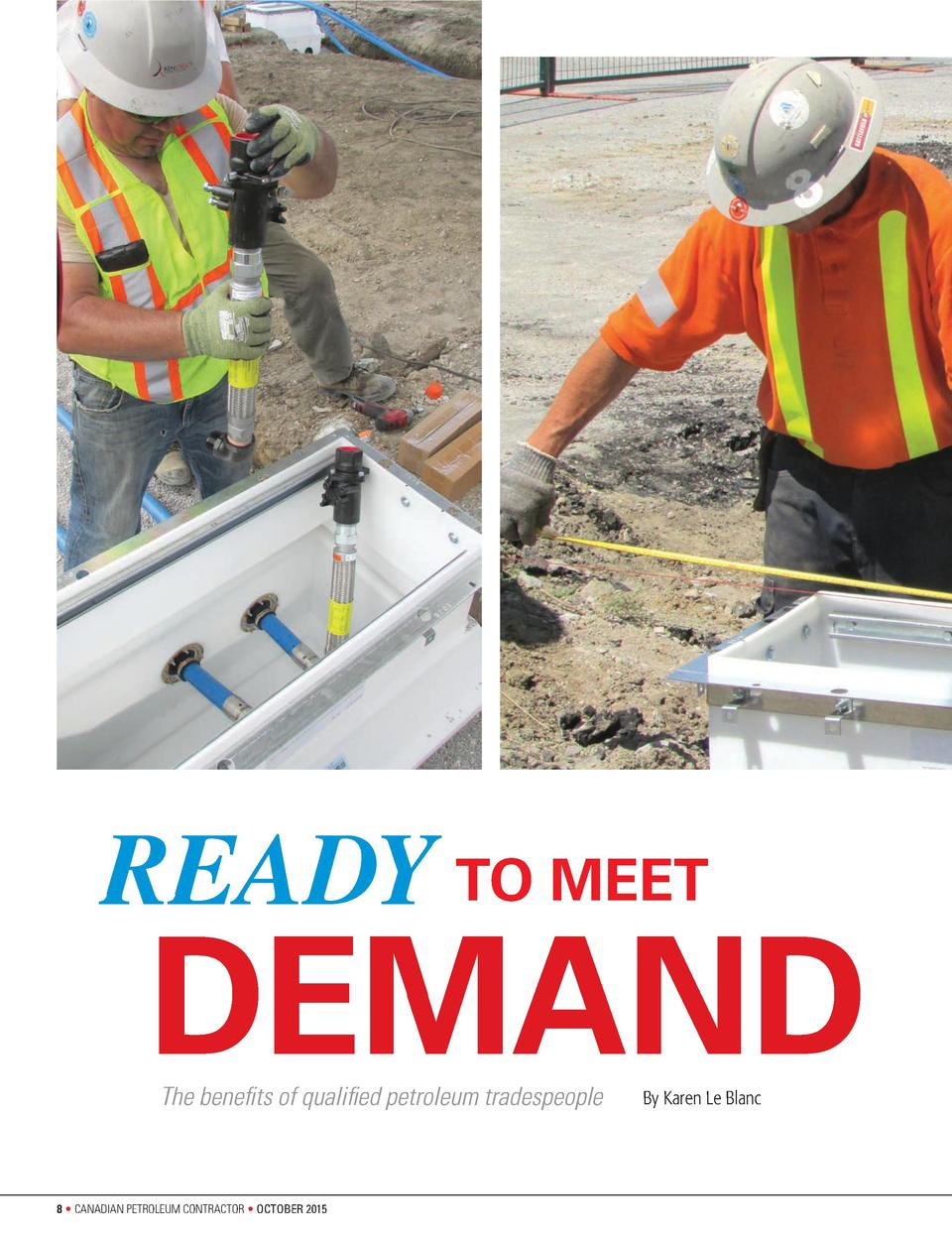 READY TO MEET  DEMAND The benefits of qualified petroleum tradespeople  8     CANADIAN PETROLEUM CONTRACTOR     OCTOBER 20...