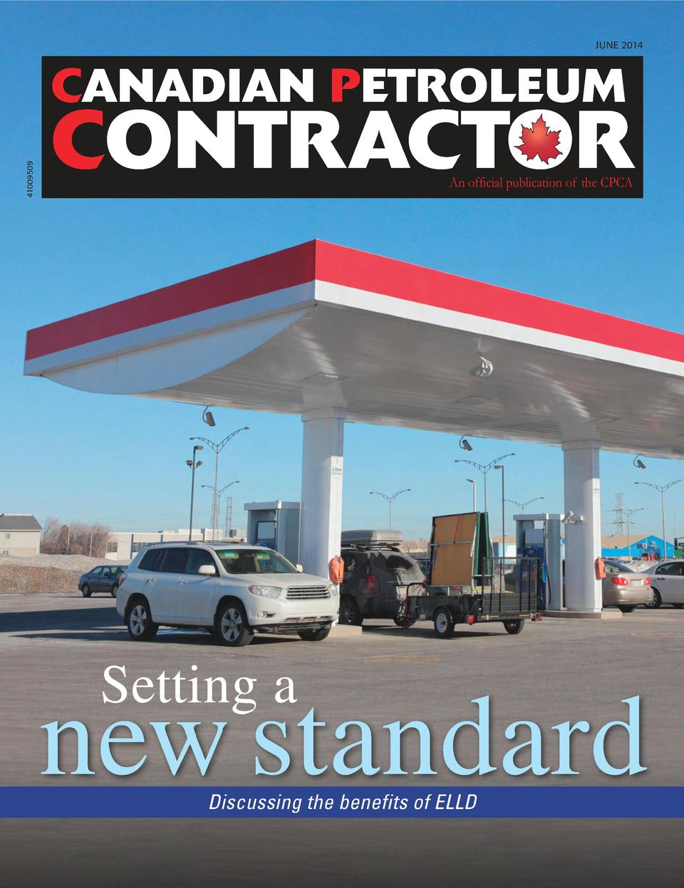 CONTRACTOR An official publication of the CPCA  JUNE 2014  41009509  CANADIAN PETROLEUM  CONTRACTOR An official publicatio...