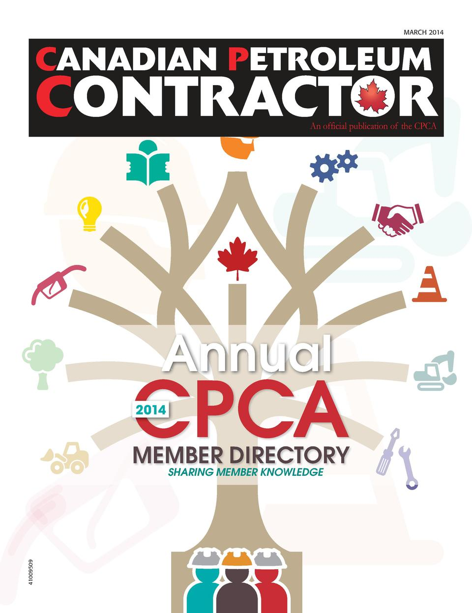 CONTRACTOR An official publication of the CPCA  MARCH 2014  CANADIAN PETROLEUM  CONTRACTOR An official publication of the ...