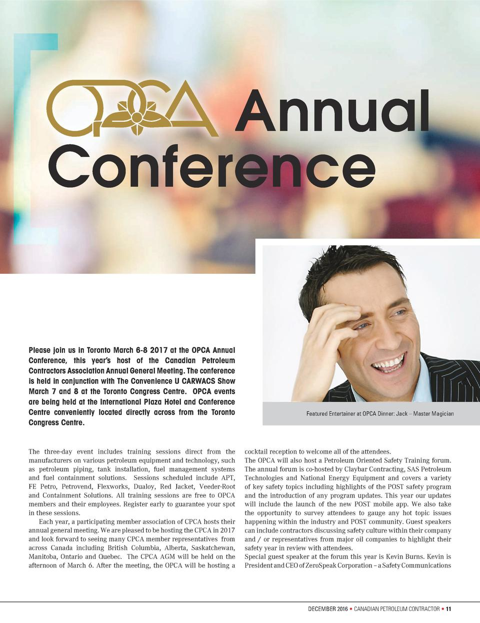 Annual Conference  Please join us in Toronto March 6-8 2017 at the OPCA Annual Conference, this year   s host of the Canad...