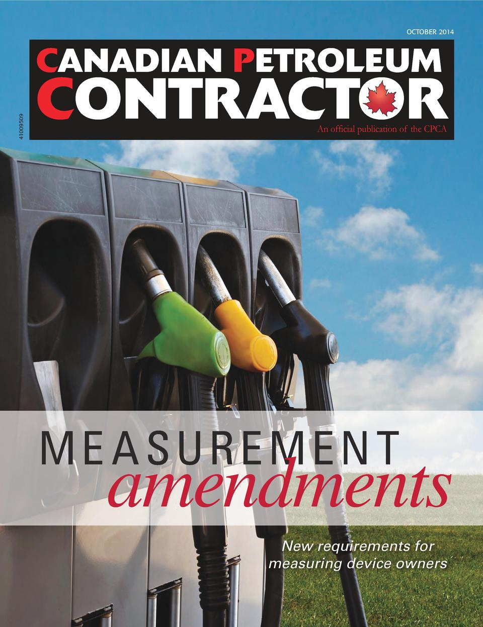 CONTRACTOR An official publication of the CPCA  OCTOBER 2014  41009509  CANADIAN PETROLEUM  CONTRACTOR An official publica...