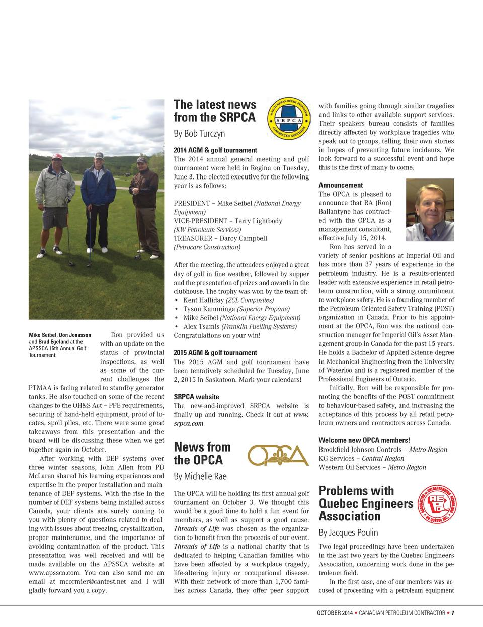 The latest news from the SRPCA By Bob Turczyn 2014 AGM   golf tournament The 2014 annual general meeting and golf tourname...