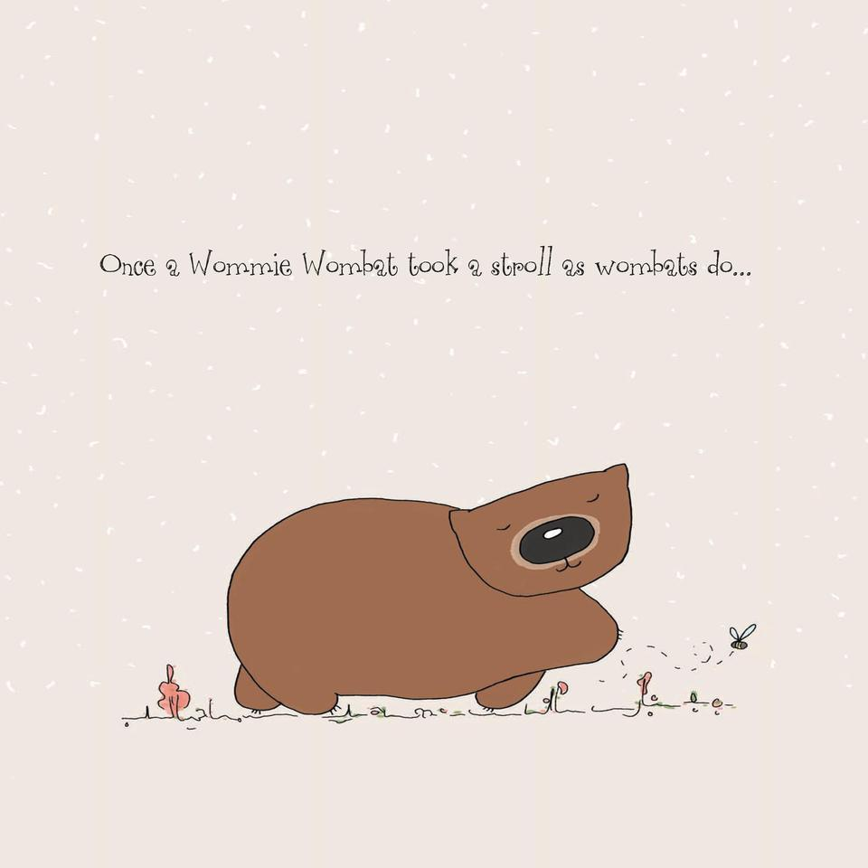 Once a Wommie Wombat took a stroll as wombats do...