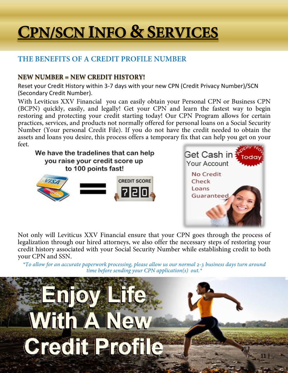 Reset your Credit History within 3-7 days with your new CPN  Credit Privacy Number  SCN  Secondary Credit Number .  11    ...