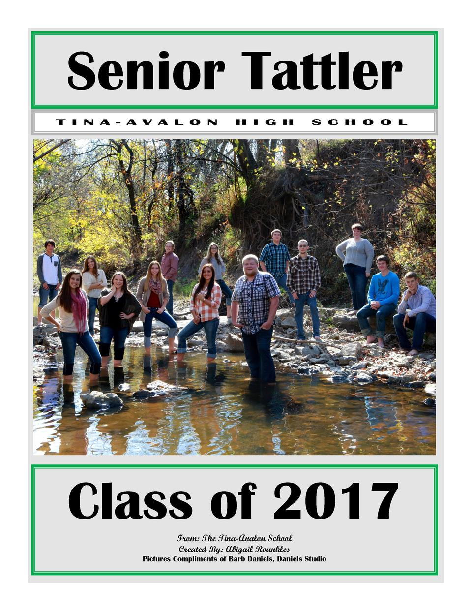Senior Tattler  Class of 2017 From  The Tina-Avalon School Created By  Abigail Rounkles Pictures Compliments of Barb Danie...