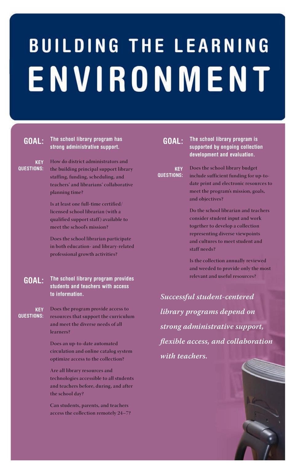 .  GOAL  KEY QUESTIONS   The school library program has strong administrative support. How do district administrators and ...