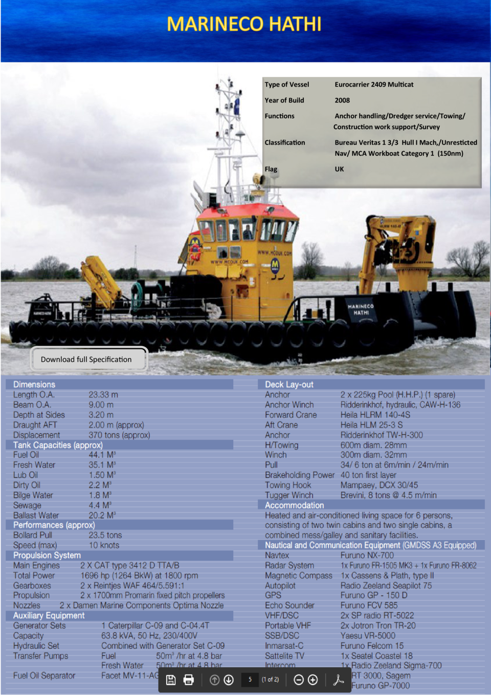 Download full Specification  Type of Vessel  Eurocarrier 2409 Multicat  Year of Build  2008  Functions  Anchor handling Dr...