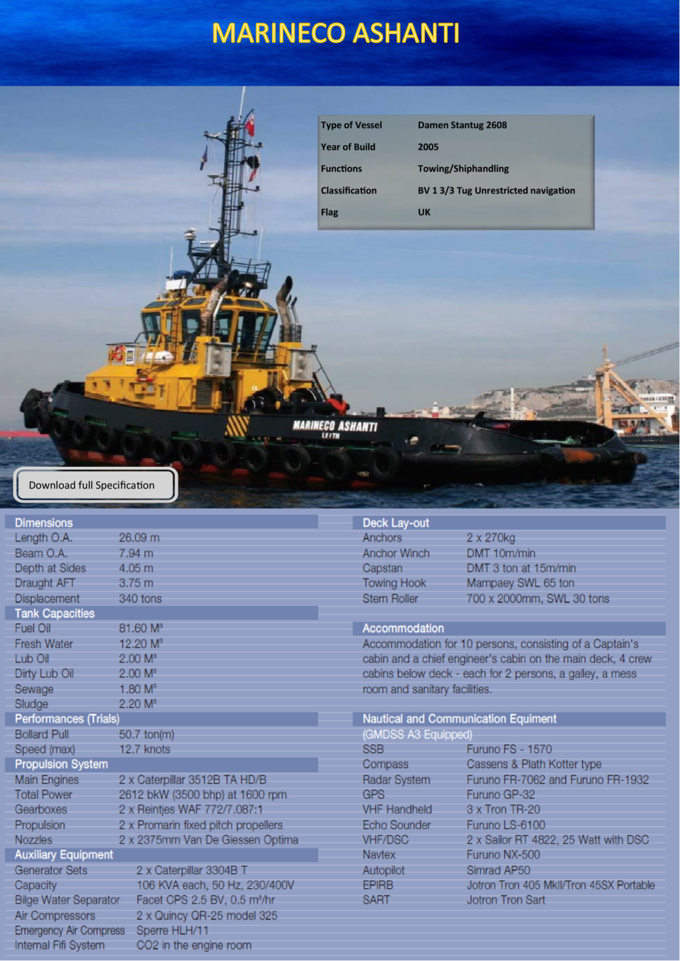 Download full Specification  Type of Vessel  Damen Stantug 2608  Year of Build  2005  Functions  Towing Shiphandling  Clas...