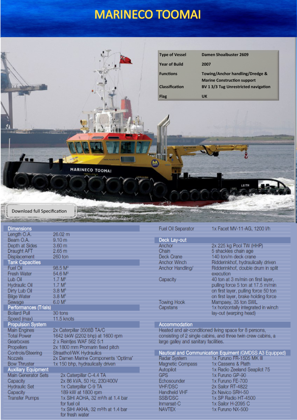 Download full Specification  Type of Vessel  Damen Shoalbuster 2609  Year of Build  2007  Functions Classification  Towing...