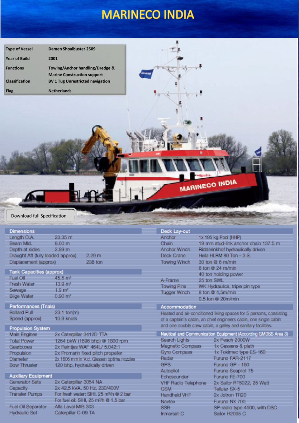 Type of Vessel  Damen Shoalbuster 2509  Year of Build  2001  Functions Classification  Towing Anchor handling Dredge   Mar...